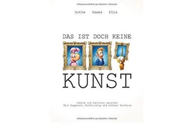 comics-und-cartoons-zwischen-shit-happens-nichtlustig-und-schonen-tochtern-ach-was-kunst